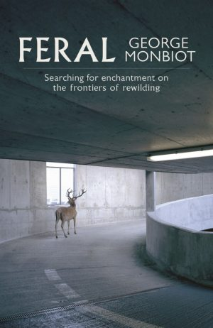 The cover of the book Feral by George Monbiot
