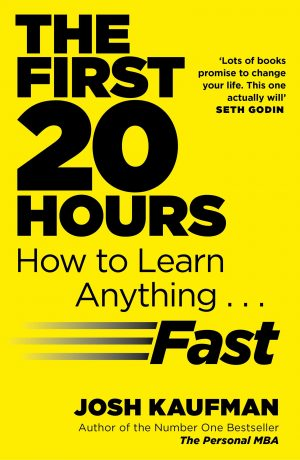 The cover of the book The First 20 Hours by Josh Kaufman