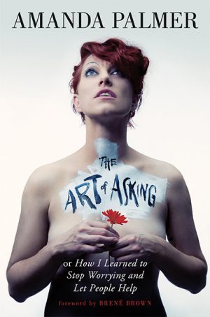 The cover of the book The Art of Asking by Amanda Palmer