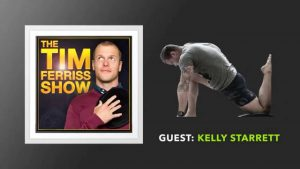 Episode 117 of the Tim Ferriss Podcast with Kelly Starrett talking about Crossfit
