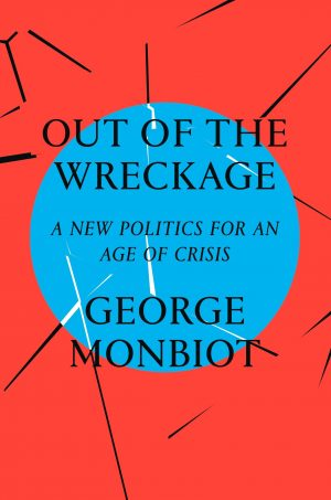 The cover of Out of the Wreckage by George Monbiot