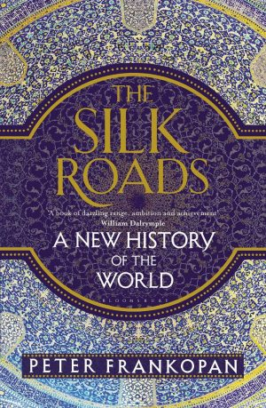 The cover of The Silk Roads by Peter Frankopan