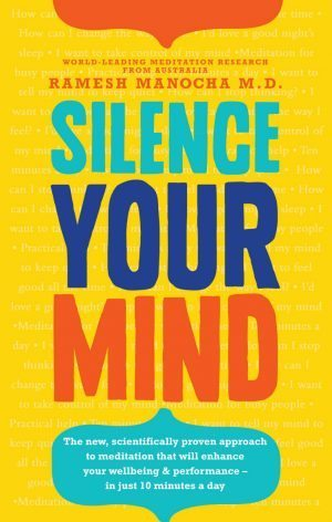 The cover of the book Silence Your Mind by Dr Ramesh Manocha