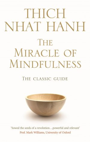 The cover of the book The Miracle of Mindfulness by Thich Nhat Hanh