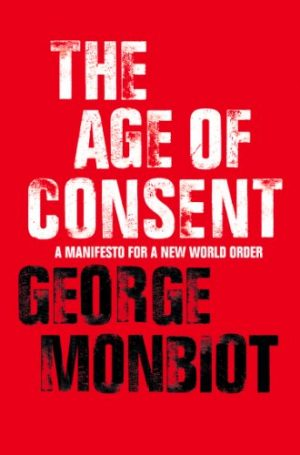 The cover of the book The Age of Consent of George Monbiot
