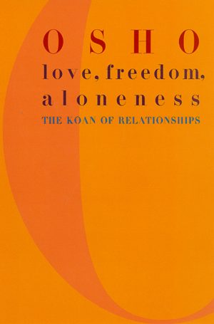 The cover of the book Love, Freedom and Aloneness by Osho