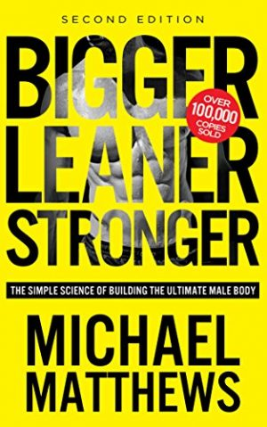 The cover of the book Bigger Leaner Stronger by Michael Matthews