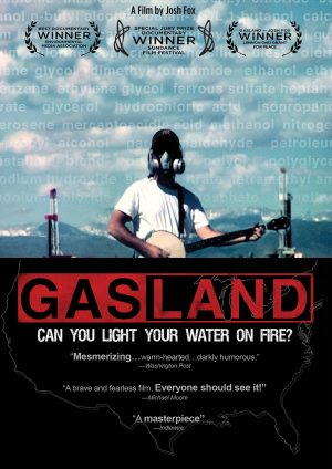 The cover of the DVD for Gasland, a documentary on the fracking (hydraulic fracturing) industry in the US
