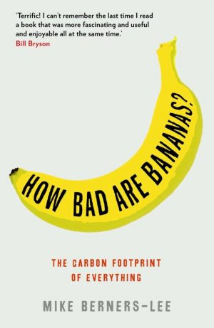 The cover of the book How Bad are Bananas? by Mike Berners-Lee